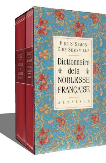 Le Dictionnaire de la Noblesse Française de F. de Saint-Simon et E. de Sereville éditions Albatros