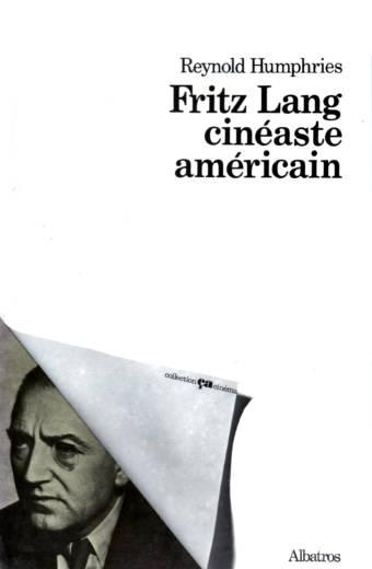 Fritz Lang cinéaste américain Collection Ça Cinéma édition Albatros