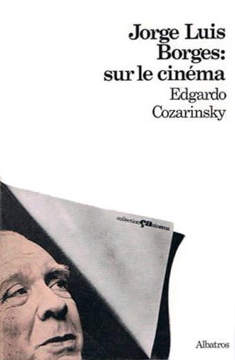 Jorge Louis Borgès sur le cinéma