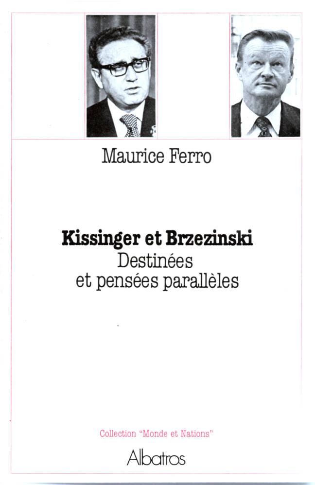 Kissinger et Brzezinski destinées et pensées parallèles édition Albatros