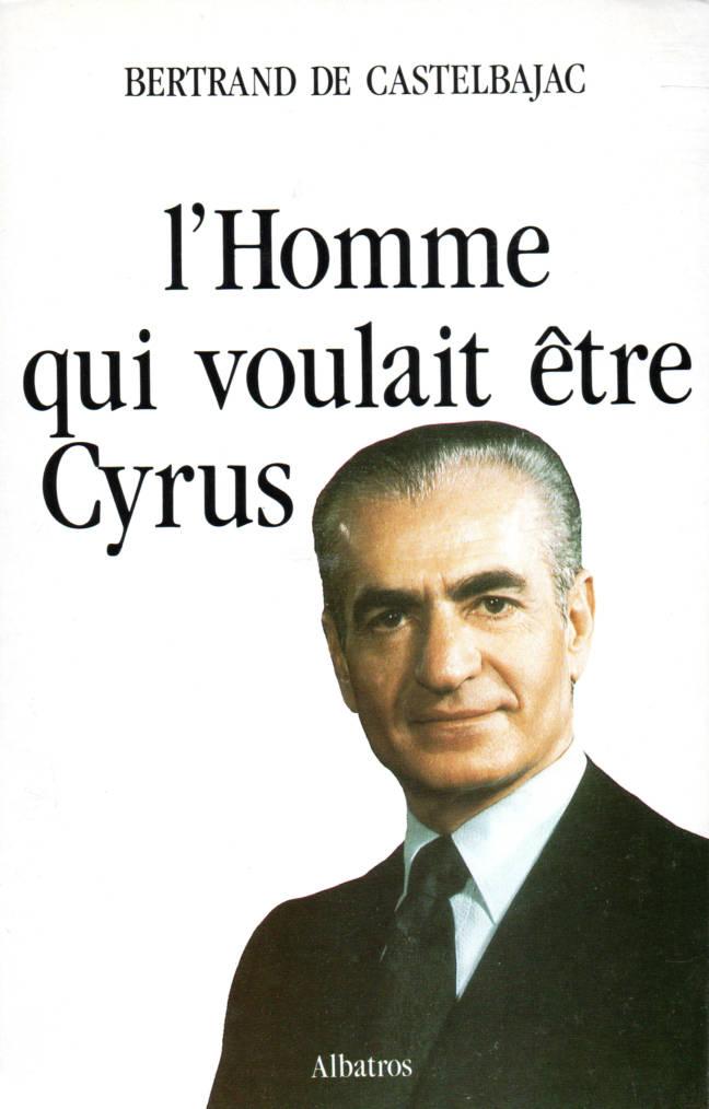 L'Homme qui voulait être Cyrus éditions Albatros