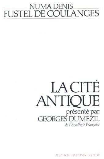 La Cité Antique présenté par Georges Dumézil
