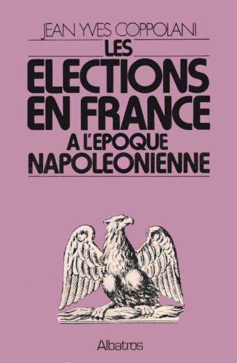 Les élections en France à l'époque Napoléonienne édition Albatros