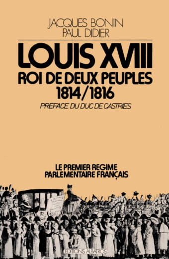 Louis XVIII roi de deux peuples 1814 1816 edition albatros