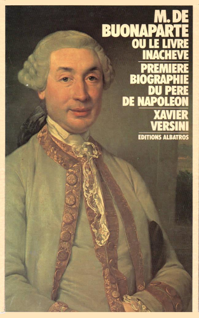 M. de BUONAPARTE ou le Livre inachevé (1746-1785) éditions albatros