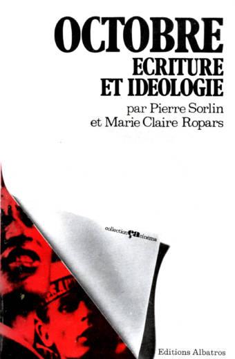 Octobre écriture et idéologie ça cinéma éditions Albatros