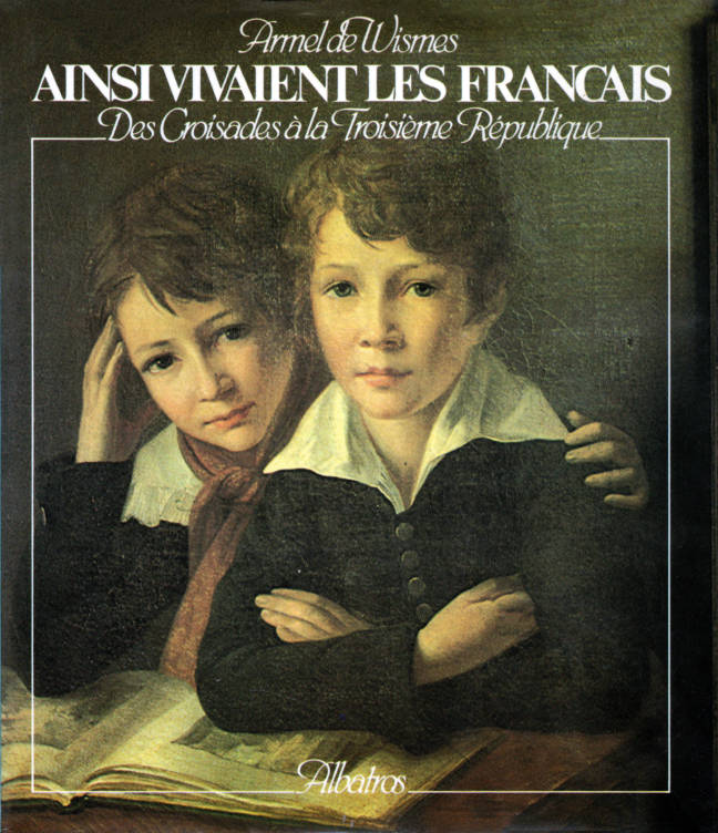 Ainsi vivaient les Français par Armel de Wismas éditions Albatros