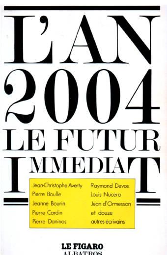 L'An 20004, le futur immédiat Figaro Edition Albatros