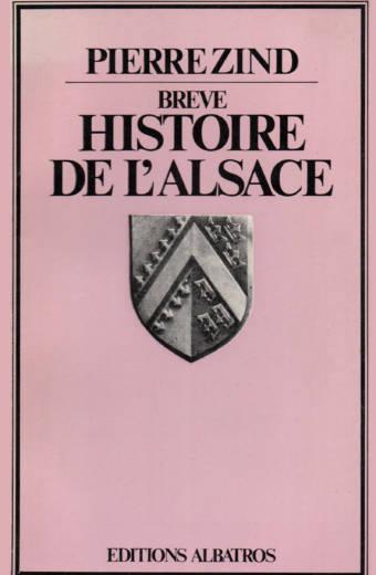Breve histoire de l'Alsace de Pierre Zind éditions Albatros