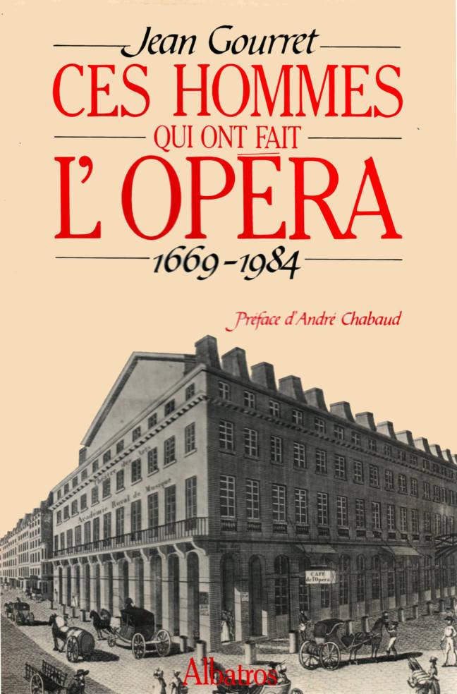 Ces hommes qui ont fait l'opéra édition Albatros