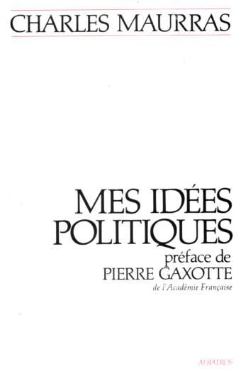 Charles Maurras préface de Pierre Gaxotte de l'Académie Française