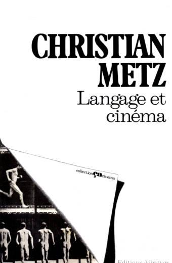 Christian Metz langage et cinéma Collection Ça Cinéma édition Albatros