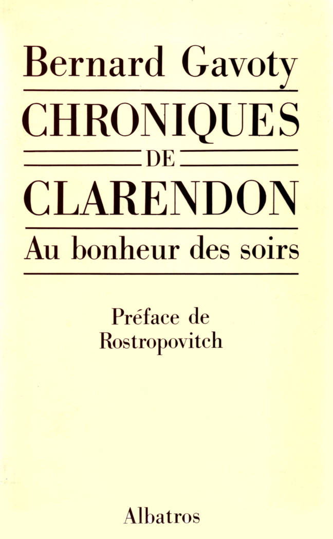 Chronique des Clarendon préfacée par Rostropovitch de Jean Gavoty
