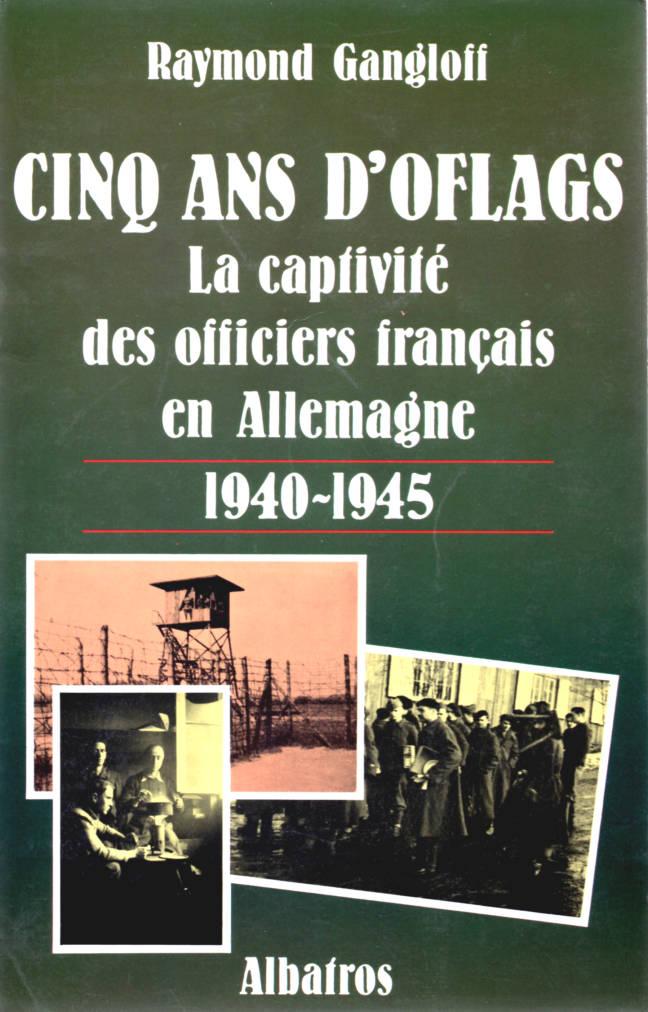 Cinq ans d'Oflags préface Gérard Larcher éditions Albatros