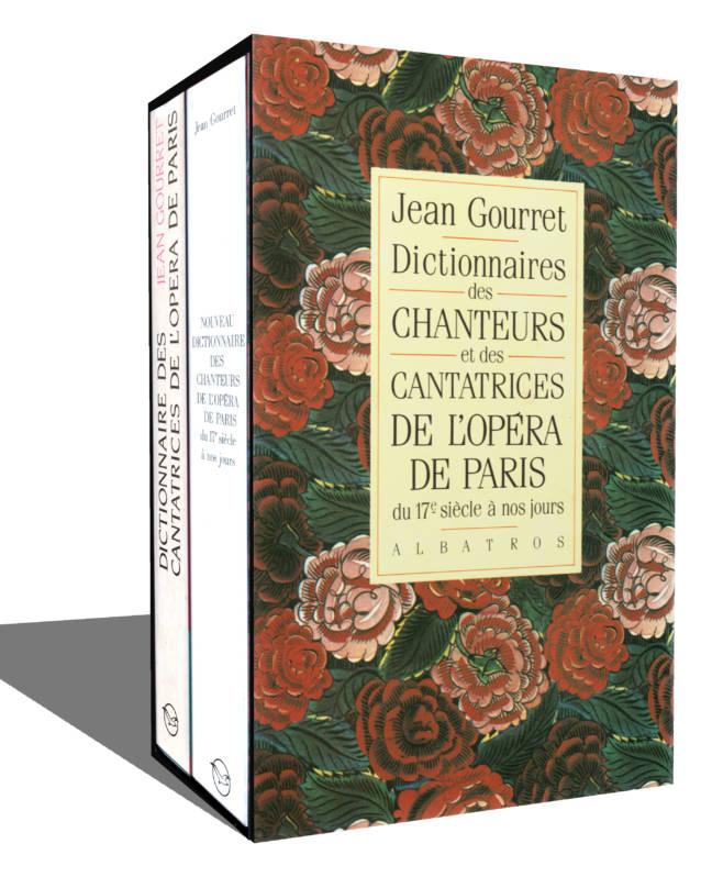 Dictionnaire des chanteurs et des cantatrices de l'Opéra de Paris du 17e siècle à nos jours de Jean Gourret editions Albatros