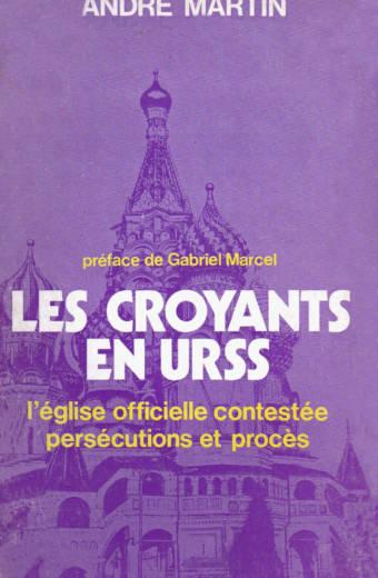 Les croyants en URSS d'André Martin éditions Albatros