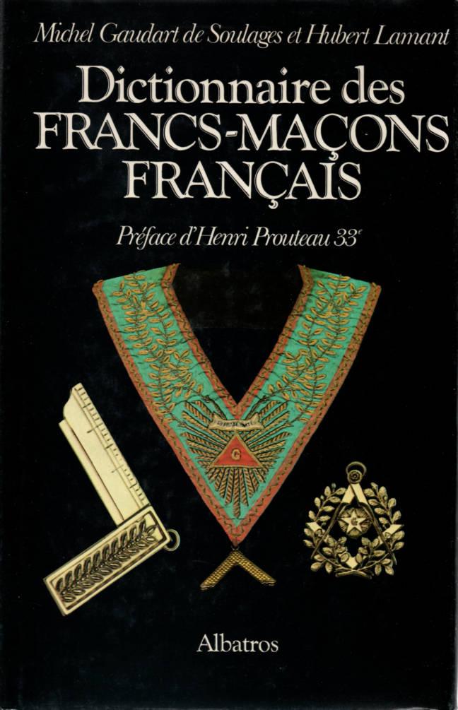 Dictionnaire des Francs-Maçons Français editions Albatros