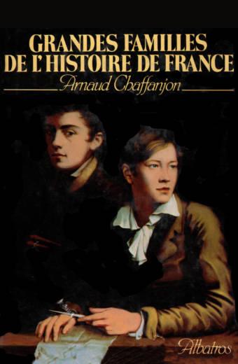 grandes familles de l'Histoire de France éditions Albatros