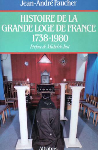 Histoire de la Grande Loge de France par Jean-André Fauché