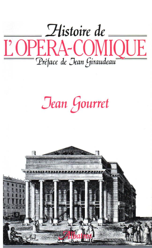Histoire de l'Opéra Comique de Jean Gourret éditions