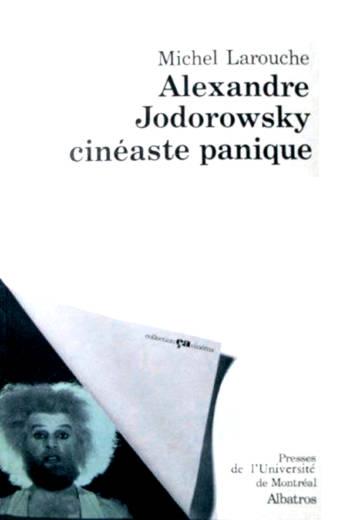 Alexandre Jodorowsky, cinéaste panique Collection Ça Cinéma Edition Albatros