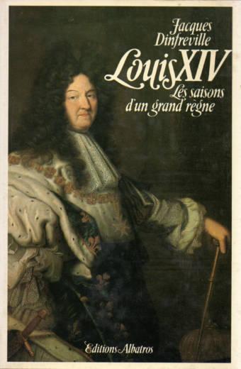 Louis XIV les saisons d'un grand règne