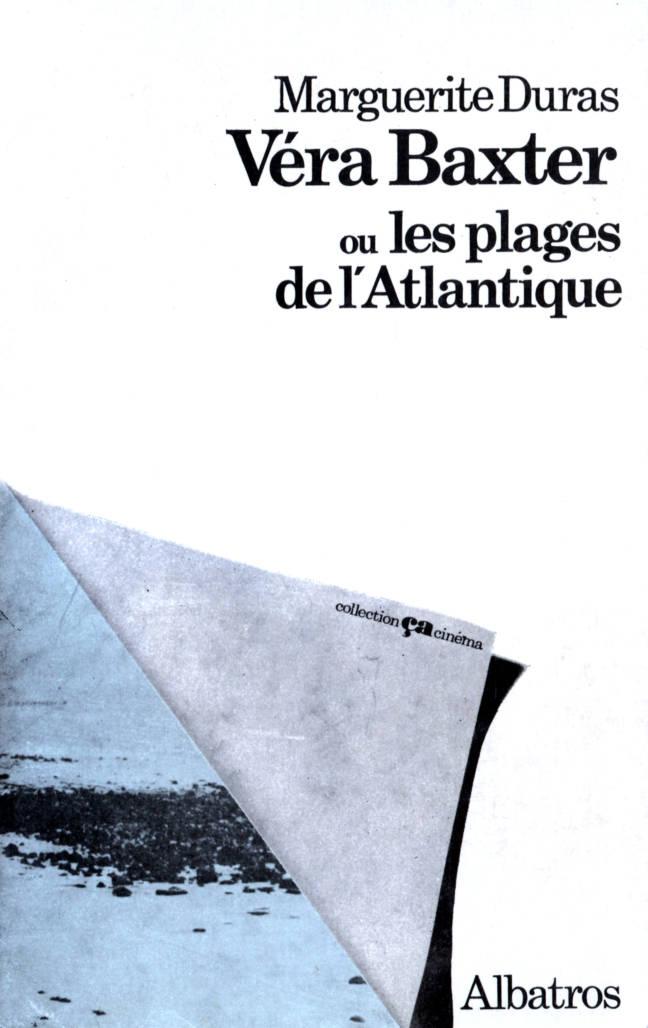 Véra Baxter ou les plages de l'Atlantique par Marguerite Duras édition Albatros