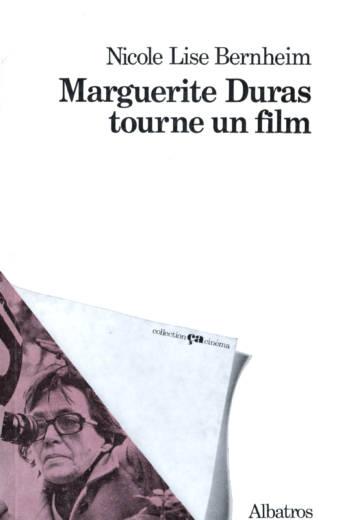 Marguerite Duras tourne un film édition ALbatros