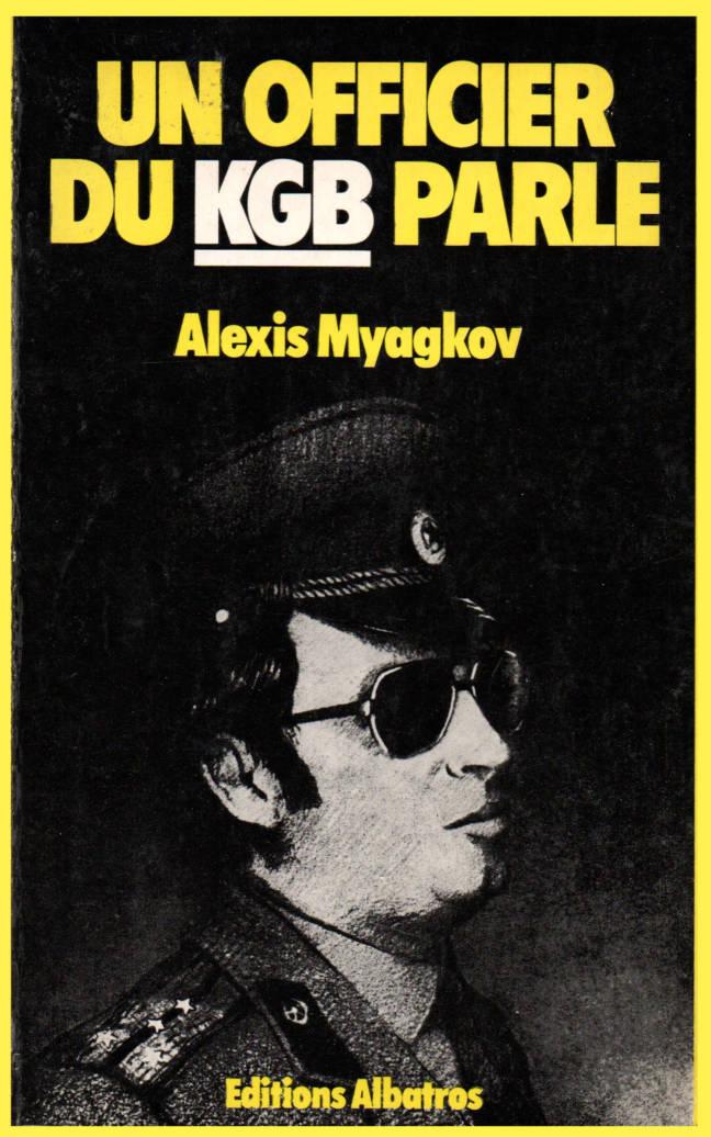 Un officier du KGB parle, Alexis Myakov editions Albatros