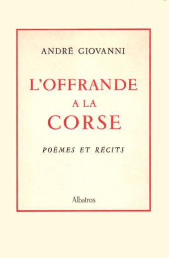Offrande à la Core d'André Giovanni éditions Albatros