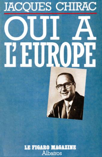 Oui à l'Europe Jacques Chirac éditions Albatros