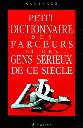 Petit dictionnaire des farceurs et des gens sérieux de ce siècle éditions Albatros