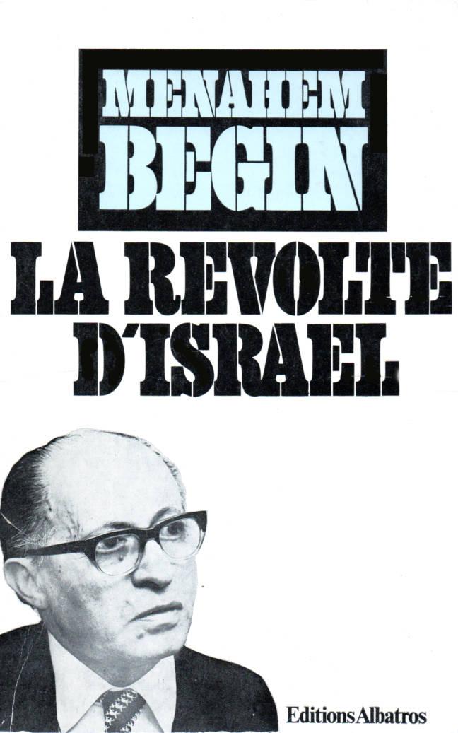 La révolte d'Israel de Menahem Begin éditions Albatros