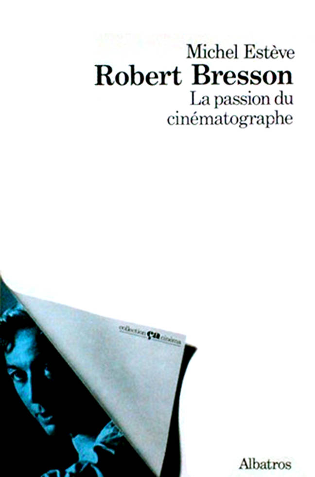 Robert Bression la passion du cinématographe