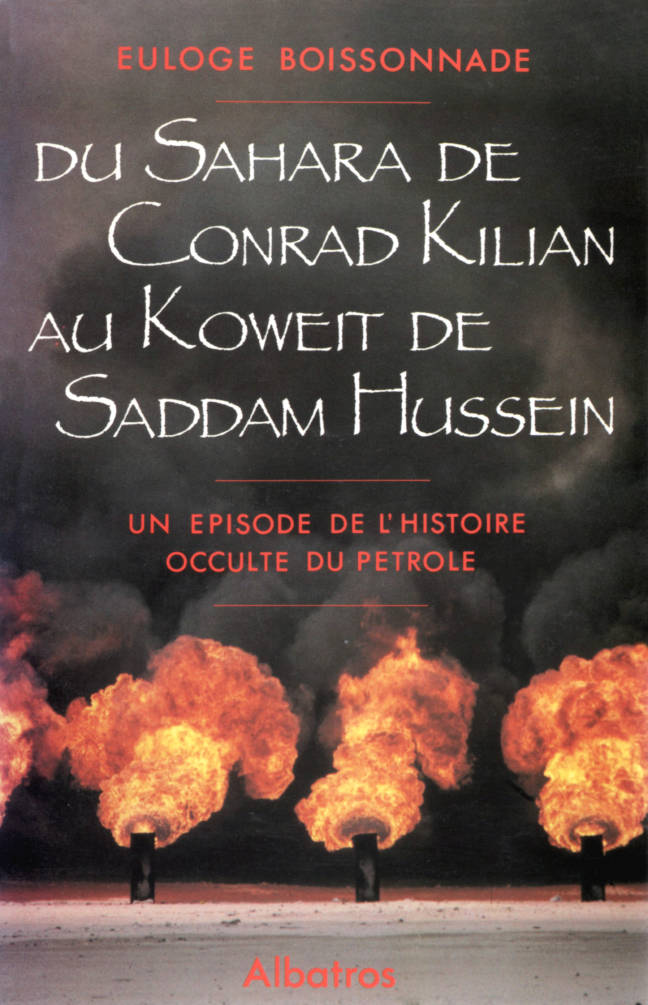 Du Sahara de Conrad Kilian au Koweit de Sadamm Hussein editions Albatros