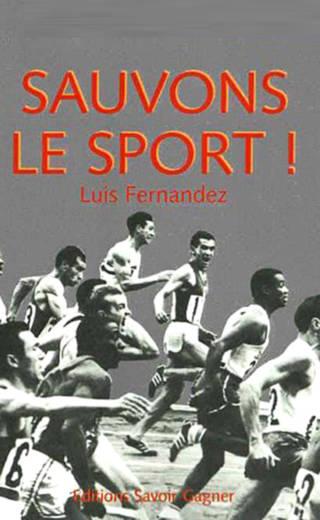 Sauvons le Sport par Luis Fernandez