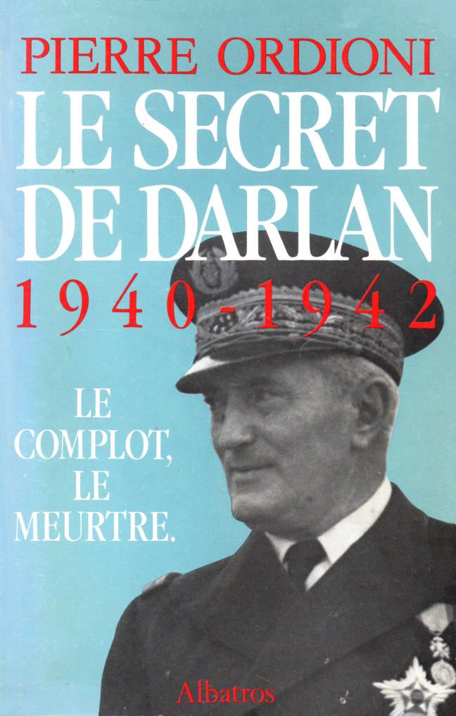 Le Secret de Darlan éditions Albatros de Pierre Ordioni