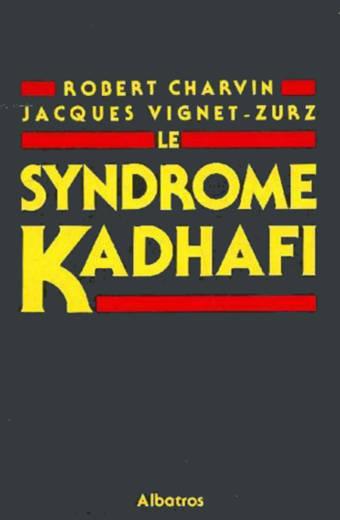 Le syndrome Khadafi