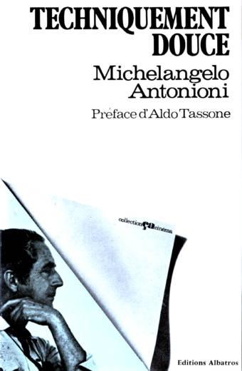 ttechniquement douce michelangelo Antonioni éedition Albatros