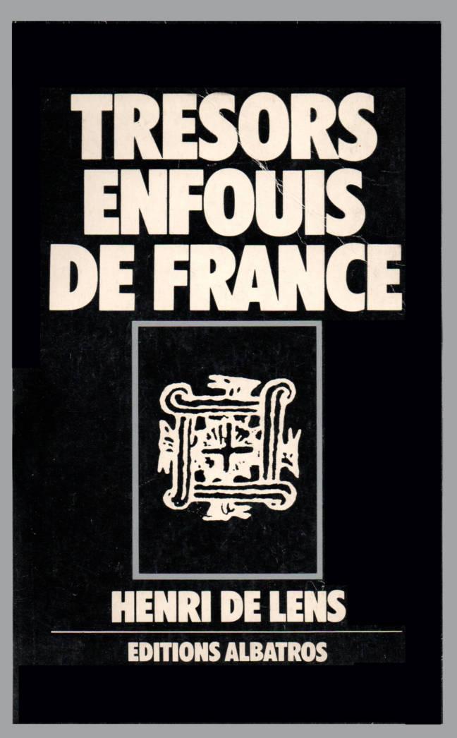 Trésors enfouis de France par Henri de Lens