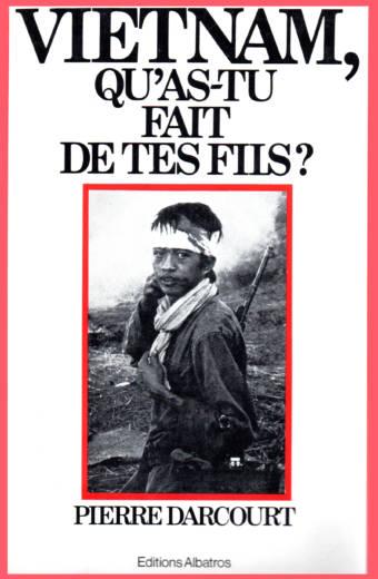Vietnam qu-as tu fais de tes fils ? de Pïerre Darcourt éditions